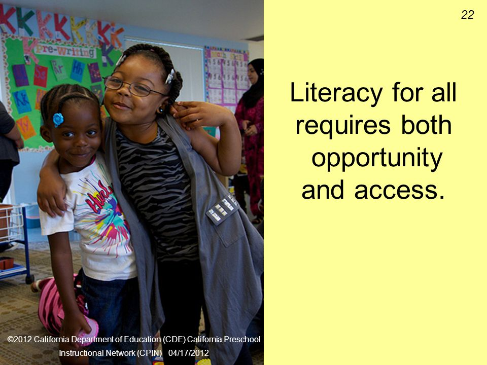 22 Literacy for all requires both opportunity and access.