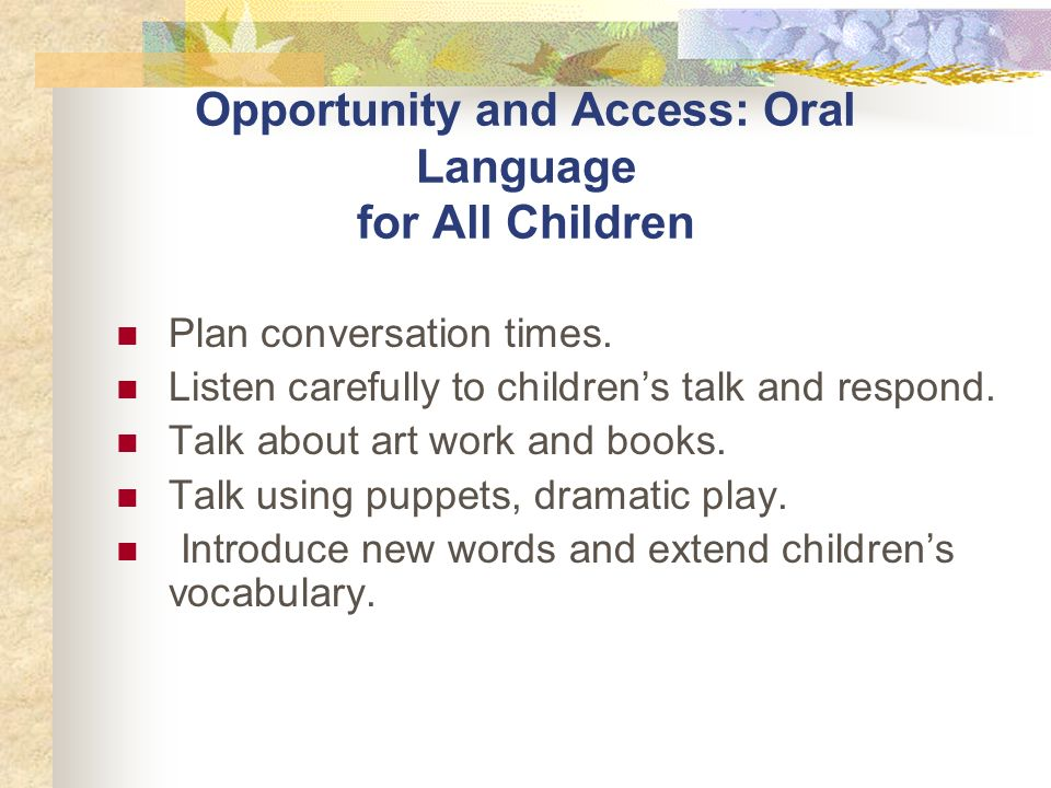 Opportunity and Access: Oral Language for All Children Plan conversation times.