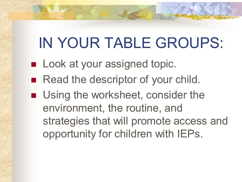 IN YOUR TABLE GROUPS: Look at your assigned topic.