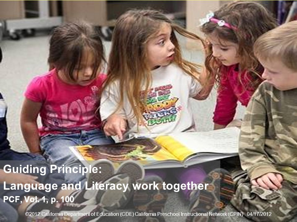 16 Guiding Principle Guiding Principle: Language and Literacy work together PCF, Vol.