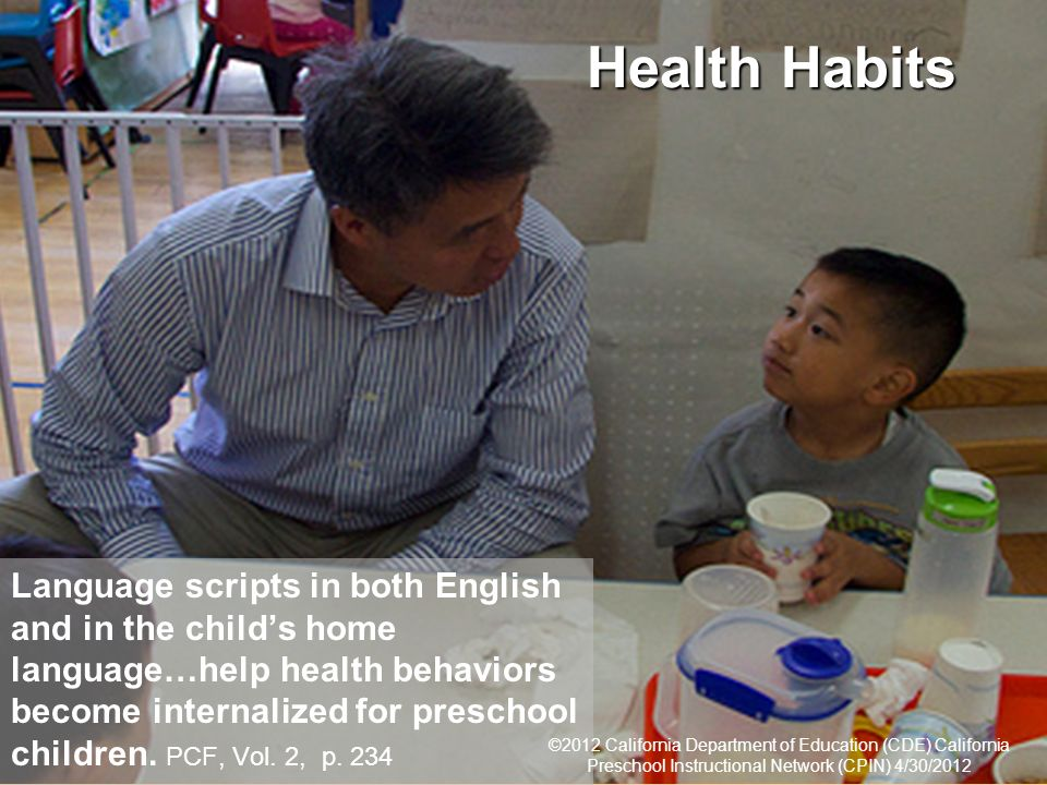 16 Health Habits Language scripts in both English and in the childs home language…help health behaviors become internalized for preschool children.