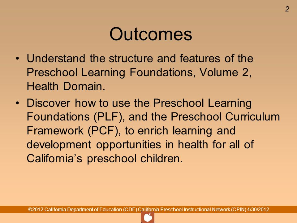 ©2012 California Department of Education (CDE) California Preschool Instructional Network (CPIN) 4/30/2012 2 Outcomes Understand the structure and fea
