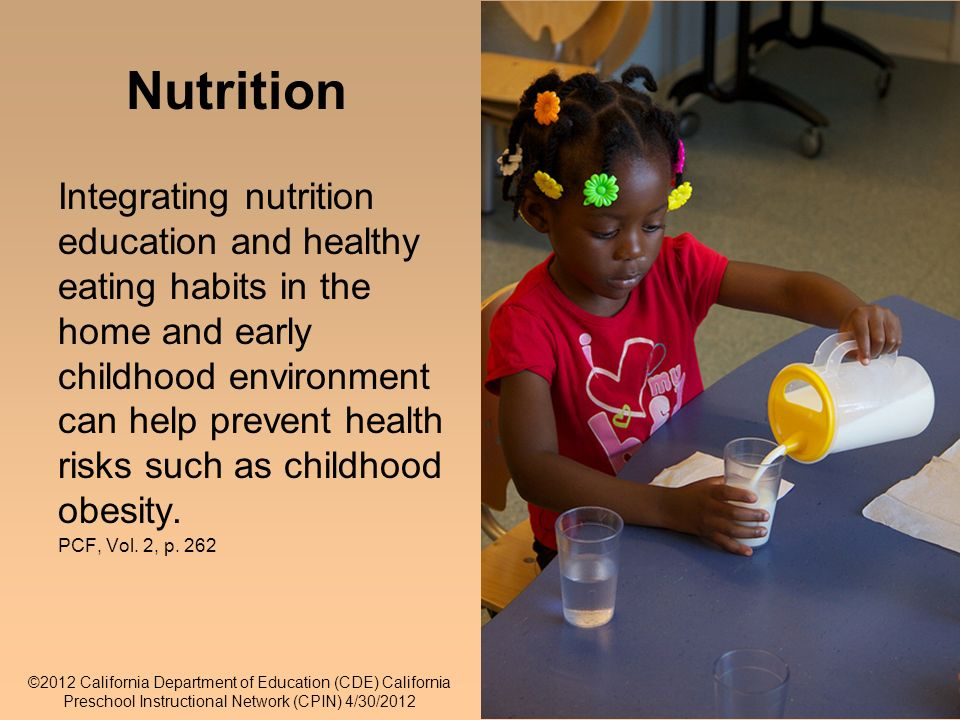 27 Integrating nutrition education and healthy eating habits in the home and early childhood environment can help prevent health risks such as childhood obesity.