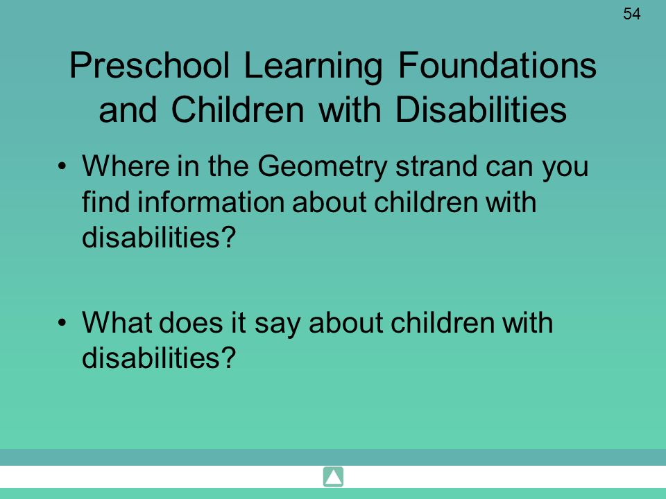 54 Preschool Learning Foundations and Children with Disabilities Where in the Geometry strand can you find information about children with disabilitie