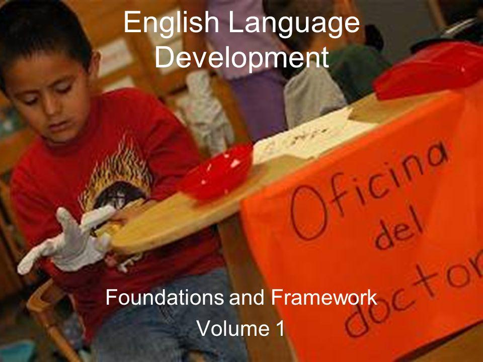 1 English Language Development Foundations and Framework Volume 1