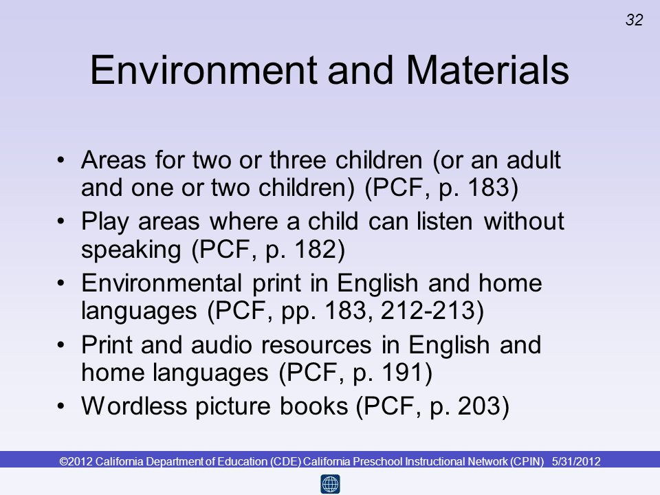©2012 California Department of Education (CDE) California Preschool Instructional Network (CPIN) 5/31/2012 32 Environment and Materials Areas for two