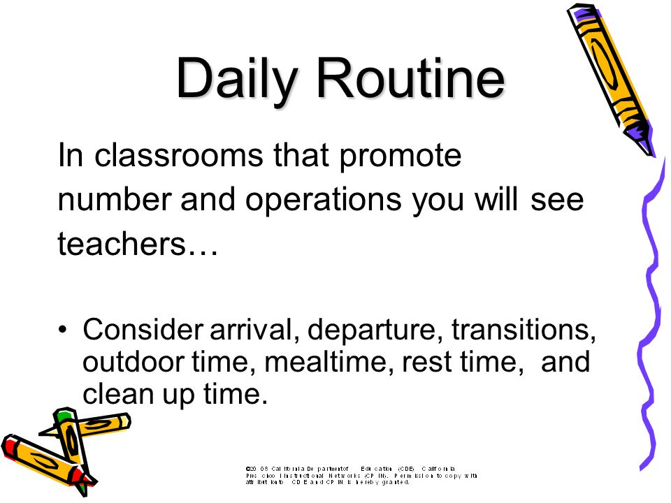 In classrooms that promote number and operations you will see teachers… Consider arrival, departure, transitions, outdoor time, mealtime, rest time, and clean up time.