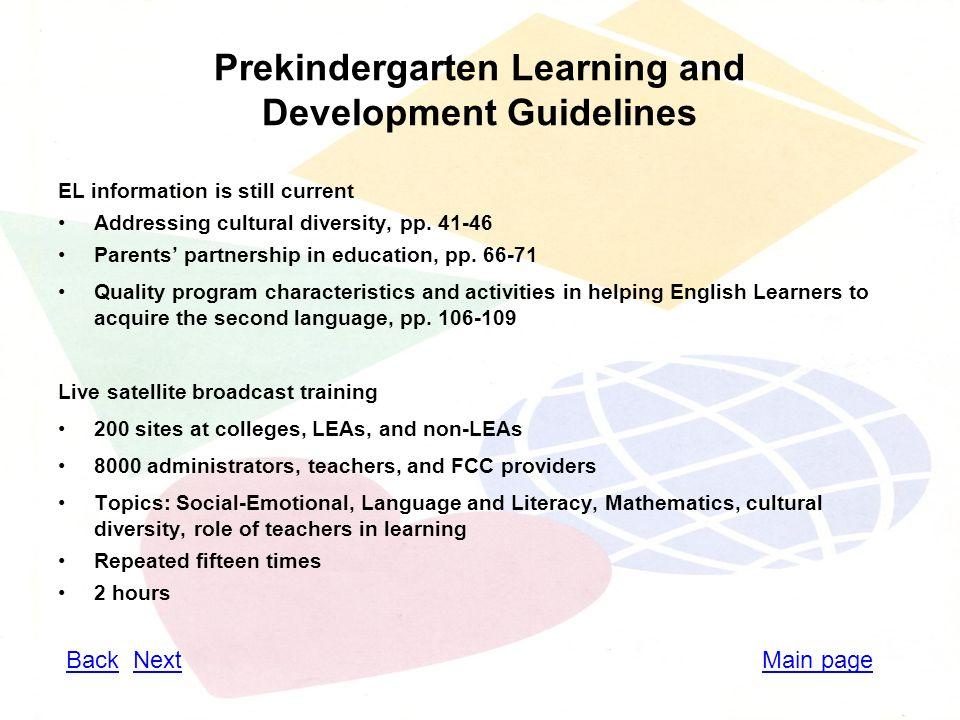 Prekindergarten Learning and Development Guidelines EL information is still current Addressing cultural diversity, pp.