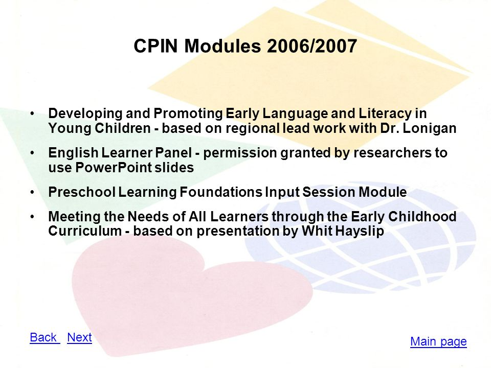 CPIN Modules 2006/2007 Developing and Promoting Early Language and Literacy in Young Children - based on regional lead work with Dr.