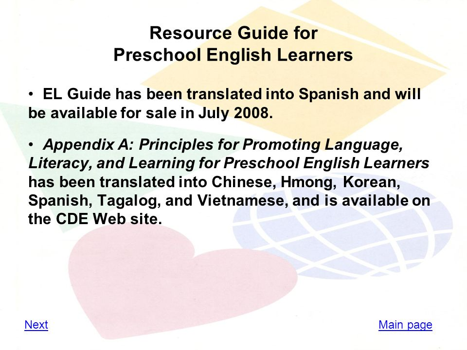 Resource Guide for Preschool English Learners EL Guide has been translated into Spanish and will be available for sale in July 2008.