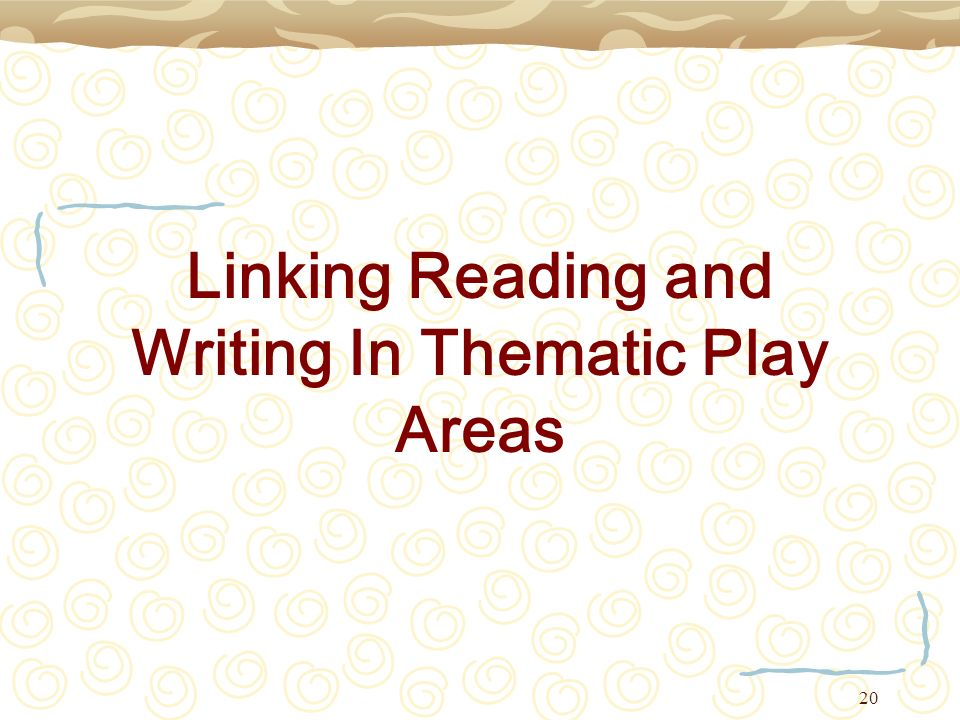 20 Linking Reading and Writing In Thematic Play Areas