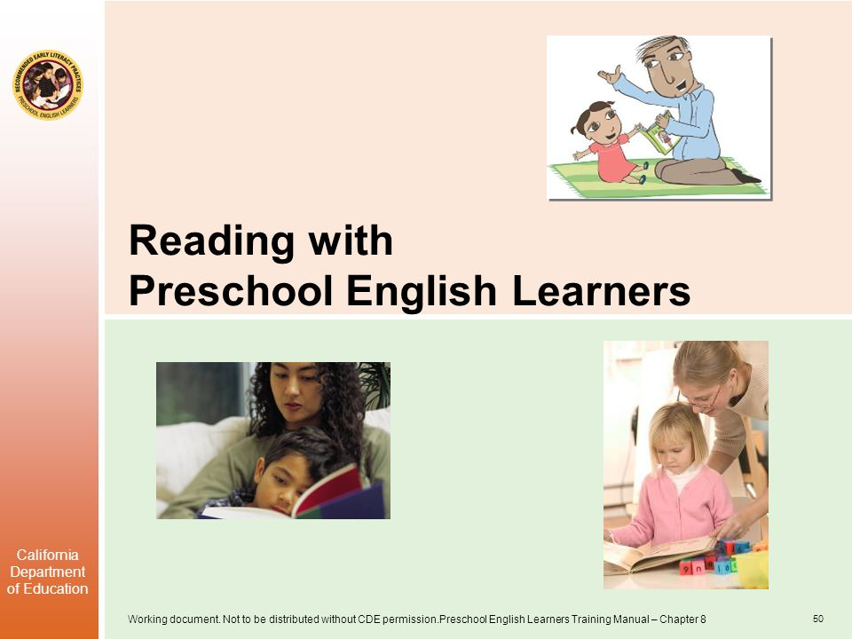 Working document. Not to be distributed without CDE permission.Preschool English Learners Training Manual – Chapter 8 California Department of Educati