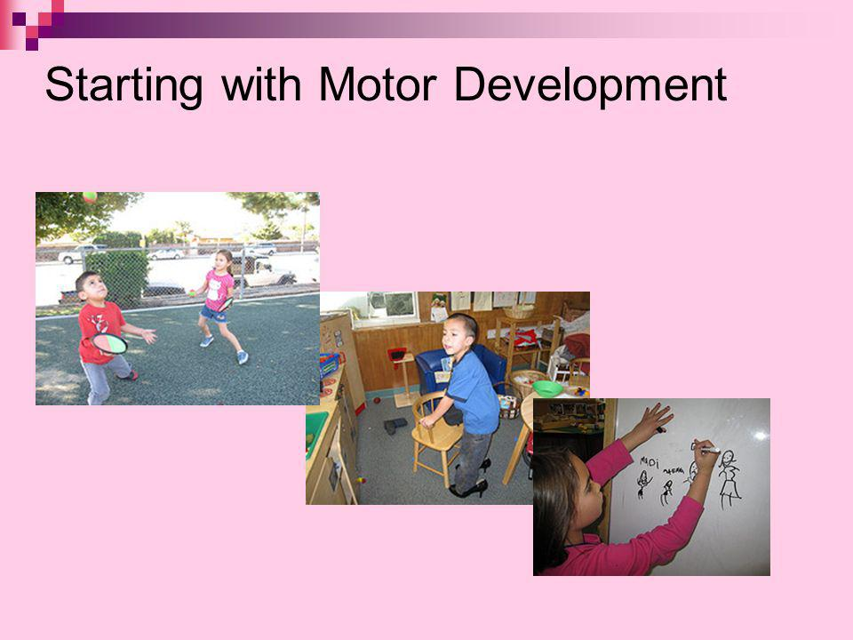 Starting with Motor Development