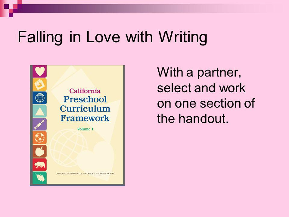 Falling in Love with Writing With a partner, select and work on one section of the handout.