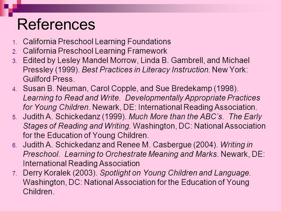 References 1.California Preschool Learning Foundations 2.