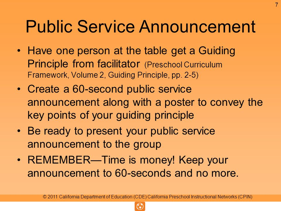 Public Service Announcement Have one person at the table get a Guiding Principle from facilitator (Preschool Curriculum Framework, Volume 2, Guiding P