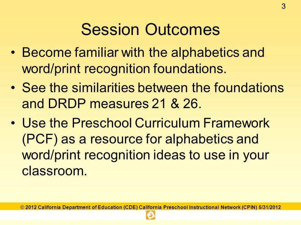 14 © 2012 California Department of Education (CDE) California Preschool Instructional Network (CPIN) 5/31/2012 DRDP Measures 21 & 26