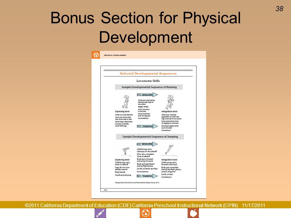 ©2011 California Department of Education (CDE) California Preschool Instructional Network (CPIN) 11/17/2011 38 Bonus Section for Physical Development