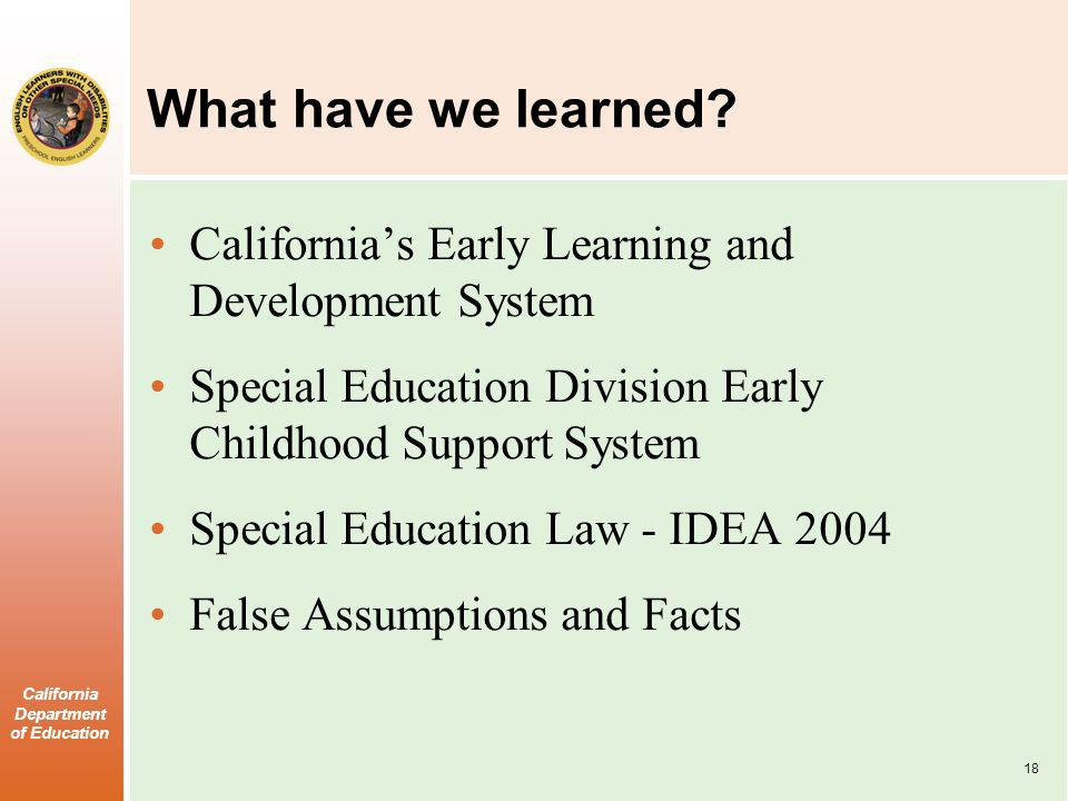California Department of Education What have we learned.