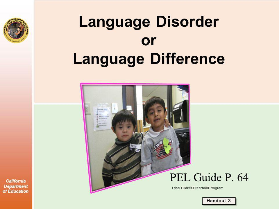 California Department of Education Language Disorder or Language Difference PEL Guide P.