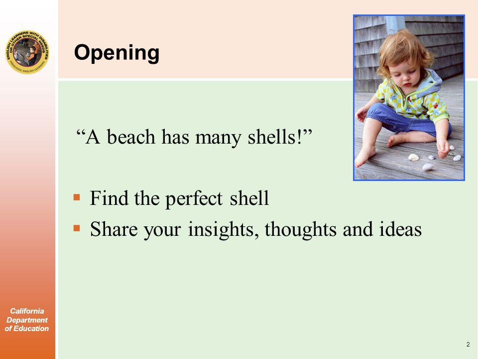 California Department of Education Opening A beach has many shells.