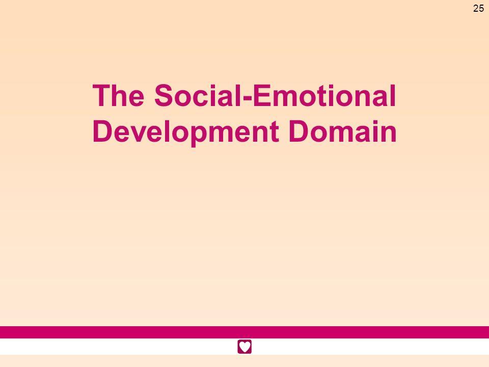 25 The Social-Emotional Development Domain