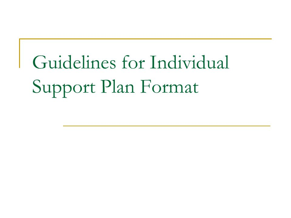 Guidelines for Individual Support Plan Format