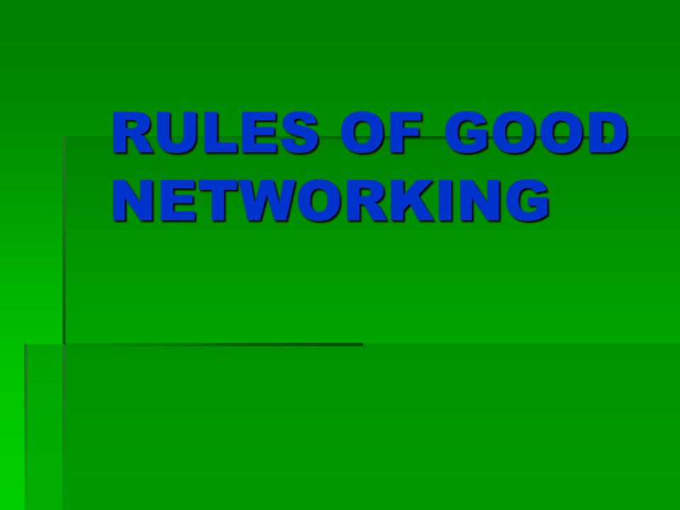RULES OF GOOD NETWORKING