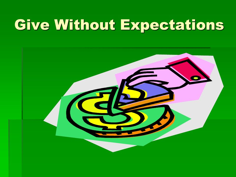 Give Without Expectations