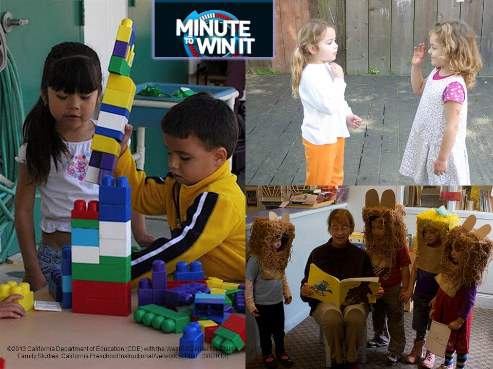 Minute to Win It ©2013 California Department of Education (CDE) with the WestEd Center for Child & Family Studies, California Preschool Instructional