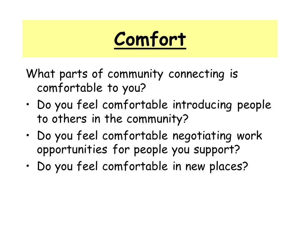 What parts of community connecting is comfortable to you.
