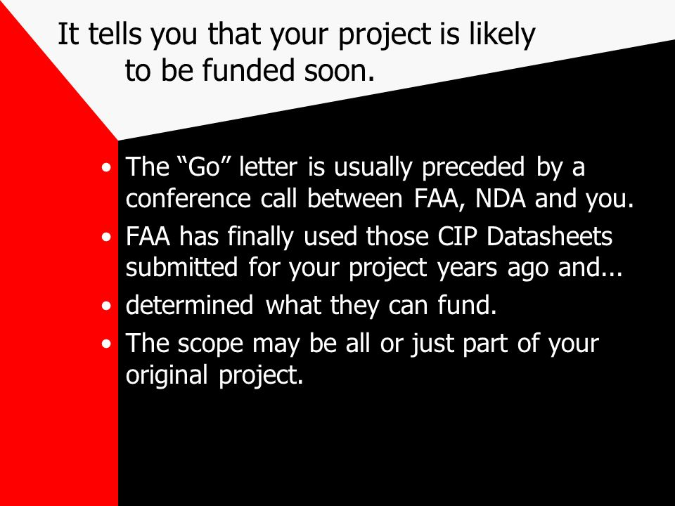 It tells you that your project is likely to be funded soon.