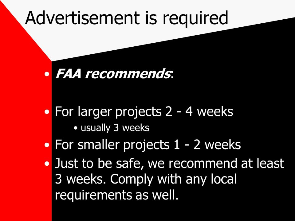 FAA also recommends... A pre-bid meeting, if the complexity of the project warrants it. FAA and NDA will let you know if they feel a pre-bid meeting i