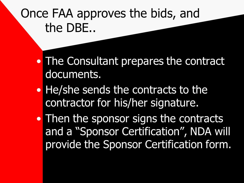 Just so you know, if only one bid is received... FAA must notify the office of the Inspector General. –This could slow the project down – or –The bid