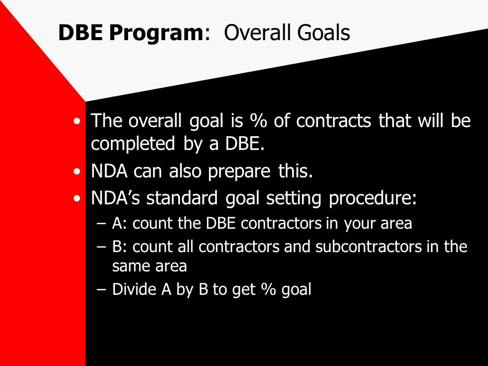 DBE Program Required for FAA grants of $250,000 or more.