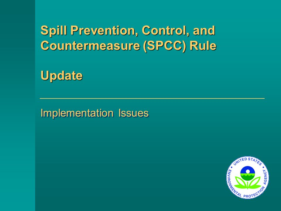 Spill Prevention, Control, and Countermeasure (SPCC) Rule Update Implementation Issues