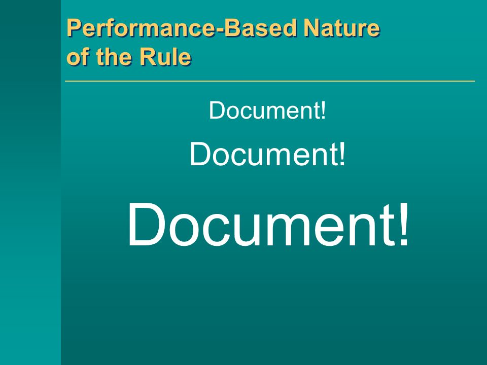 Performance-Based Nature of the Rule Document!