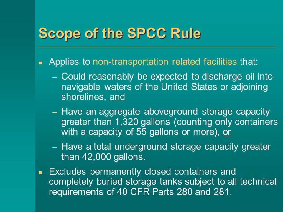 Organization of the Rule Subpart AAll facilities and all types of oil Subpart BPetroleum oils and non-petroleum oils Except those oils covered in Subpart C.