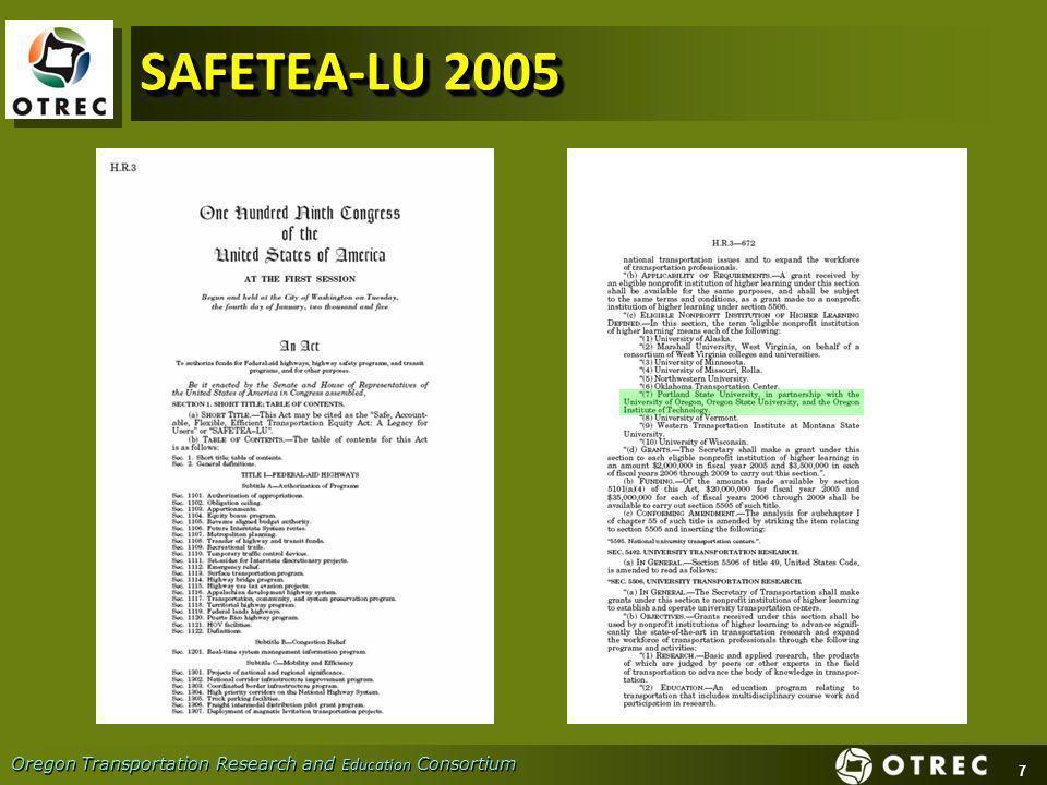 7 Oregon Transportation Research and Education Consortium SAFETEA-LU 2005