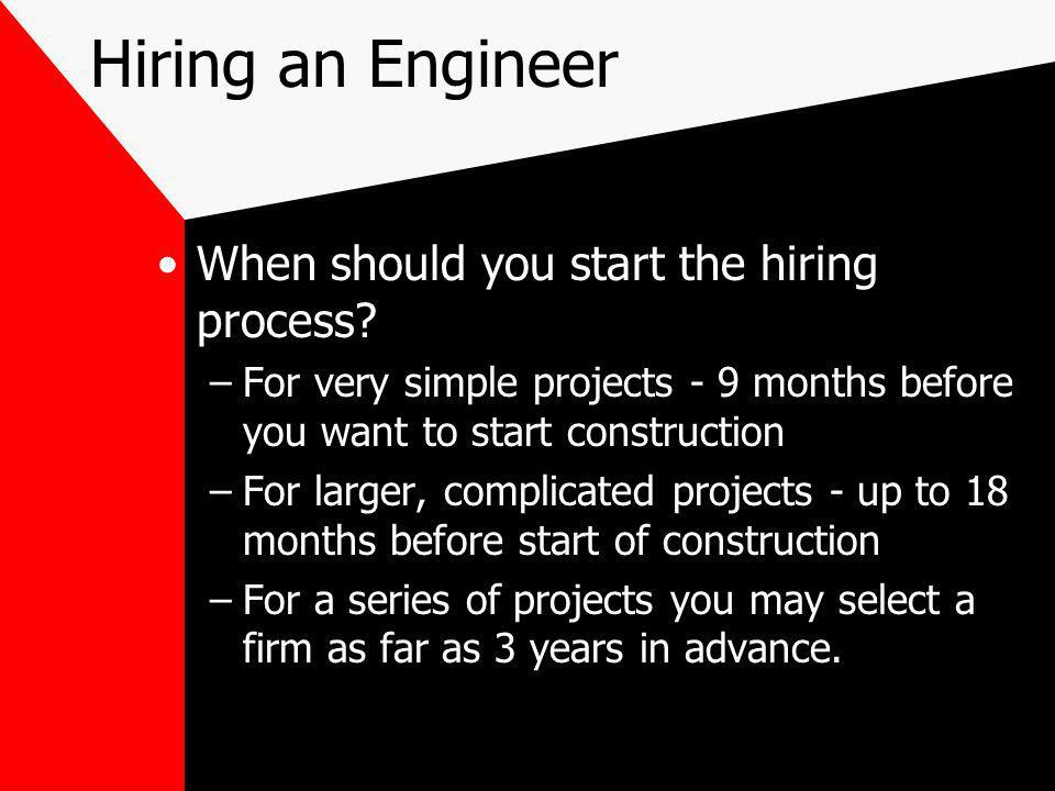 Hiring an Engineer When should you start the hiring process.