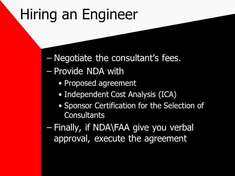 Hiring an Engineer –Negotiate the consultants fees.