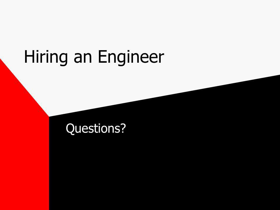 Hiring an Engineer Questions