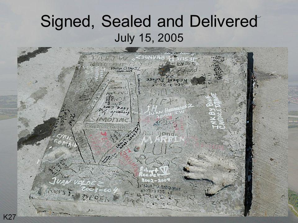 Signed, Sealed and Delivered July 15, 2005 K27