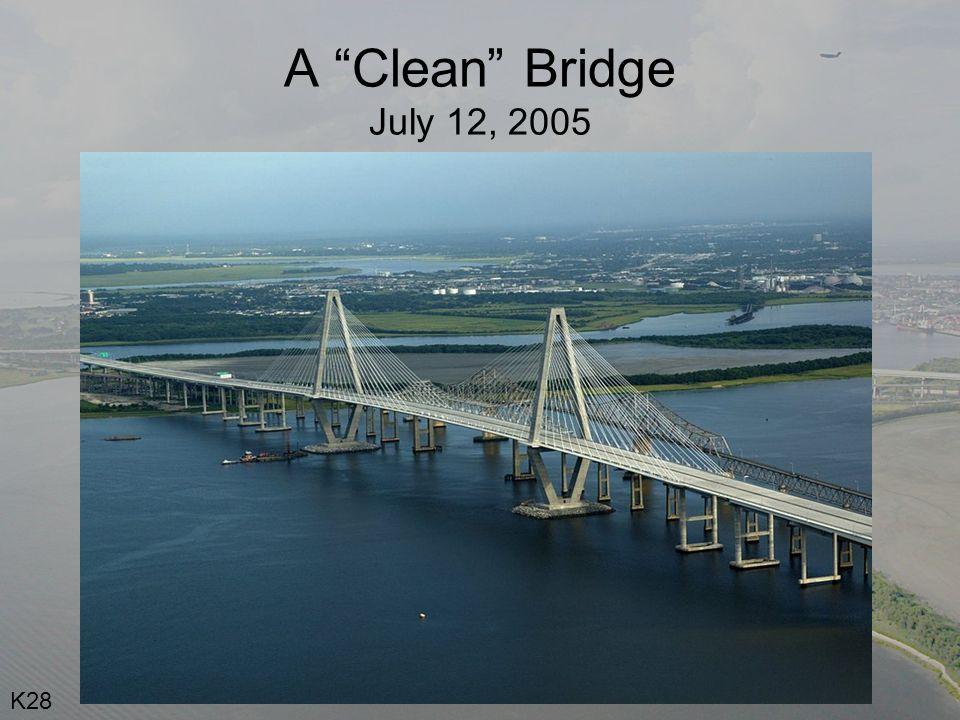 A Clean Bridge July 12, 2005 K28