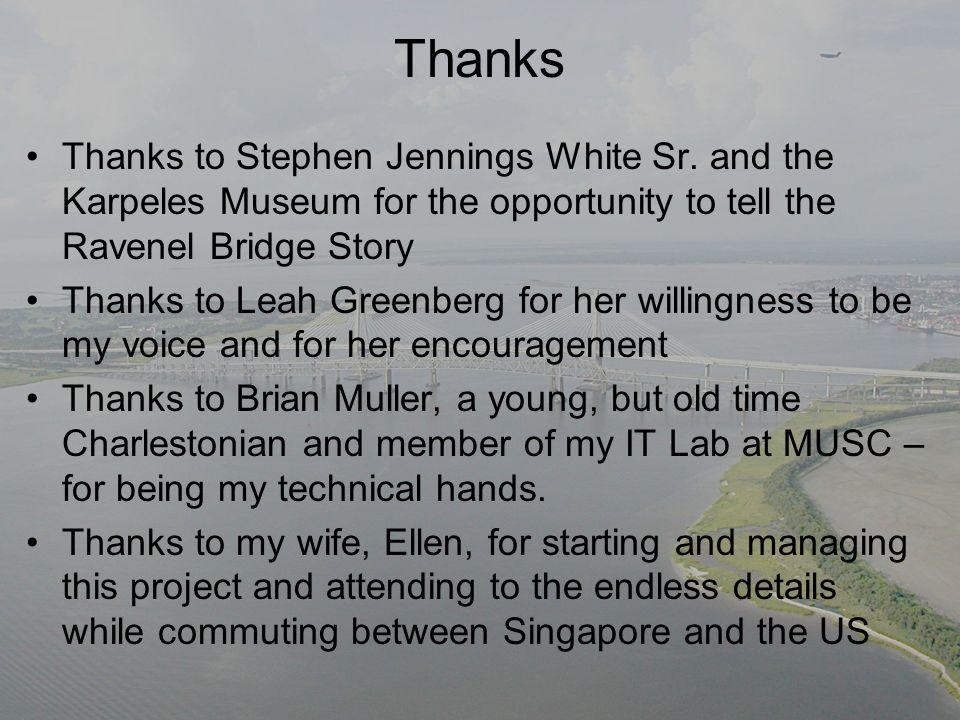 Thanks Thanks to Stephen Jennings White Sr.