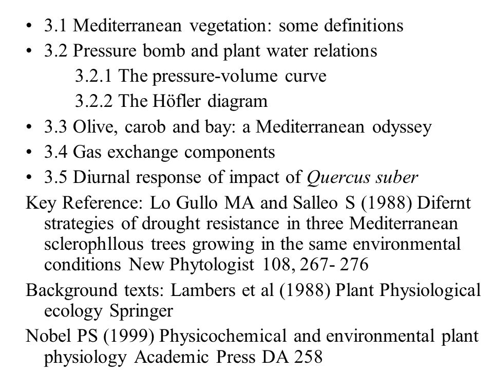 3.1 Mediterranean vegetation: some definitions 3.2 Pressure bomb and plant water relations 3.2.1 The pressure-volume curve 3.2.2 The Höfler diagram 3.