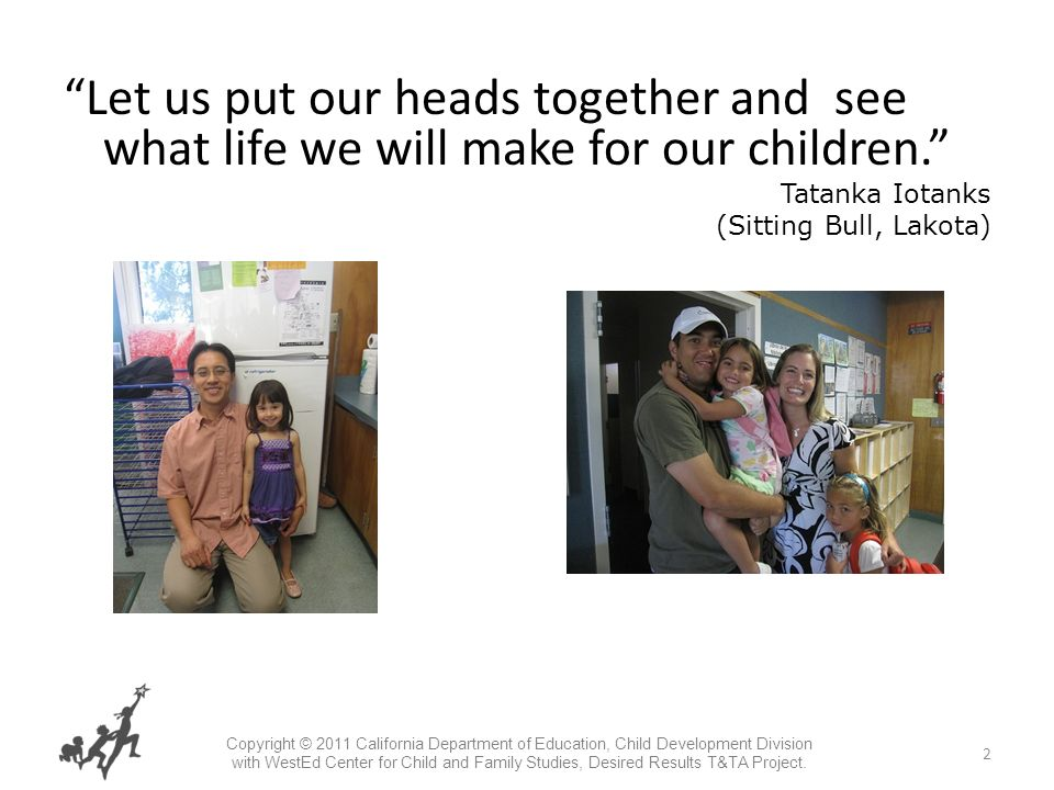 2 Let us put our heads together and see what life we will make for our children.