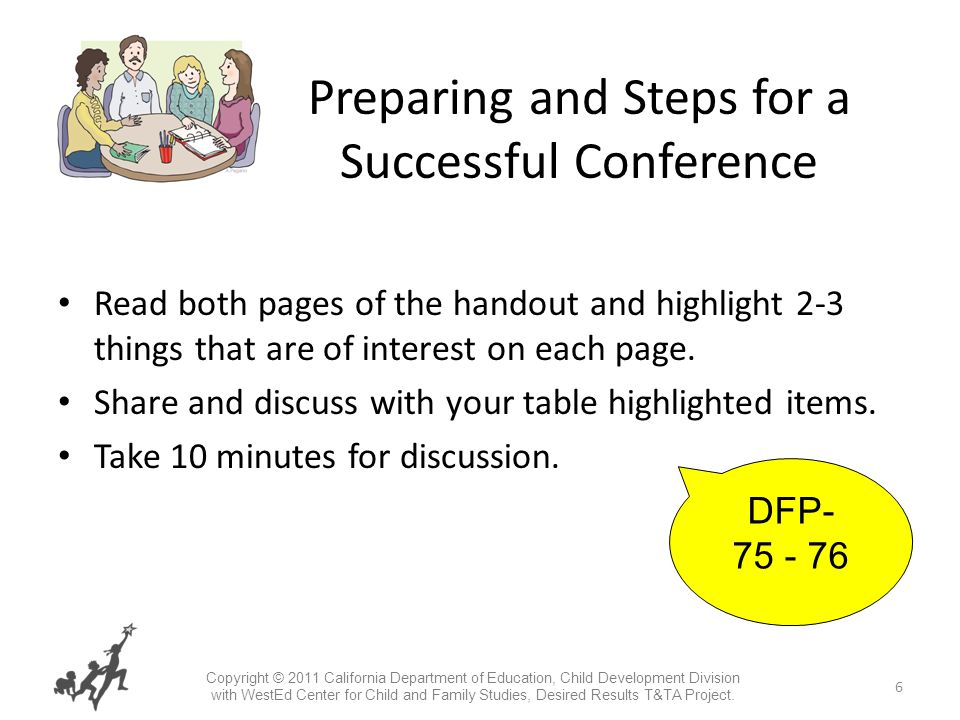 6 Preparing and Steps for a Successful Conference Read both pages of the handout and highlight 2-3 things that are of interest on each page.
