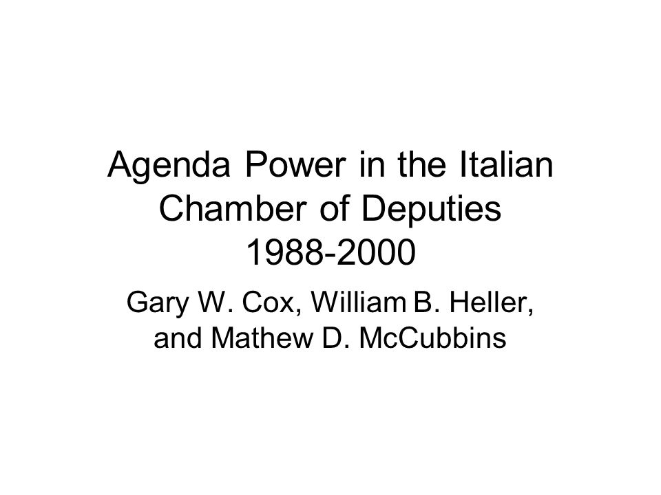 Agenda Power in the Italian Chamber of Deputies 1988-2000 Gary W.