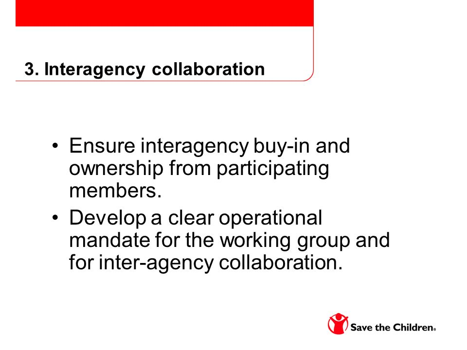 3.Interagency collaboration Ensure interagency buy-in and ownership from participating members.